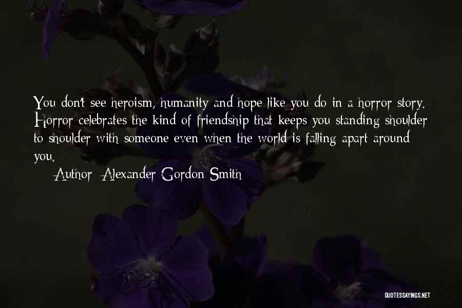 Your World Falling Apart Quotes By Alexander Gordon Smith