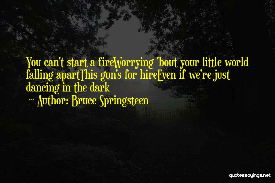 Your World Falling Apart Quotes By Bruce Springsteen