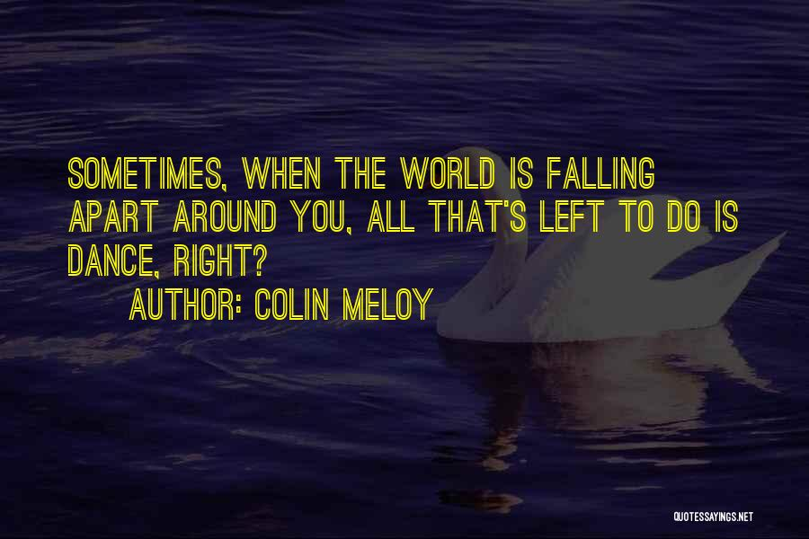 Your World Falling Apart Quotes By Colin Meloy
