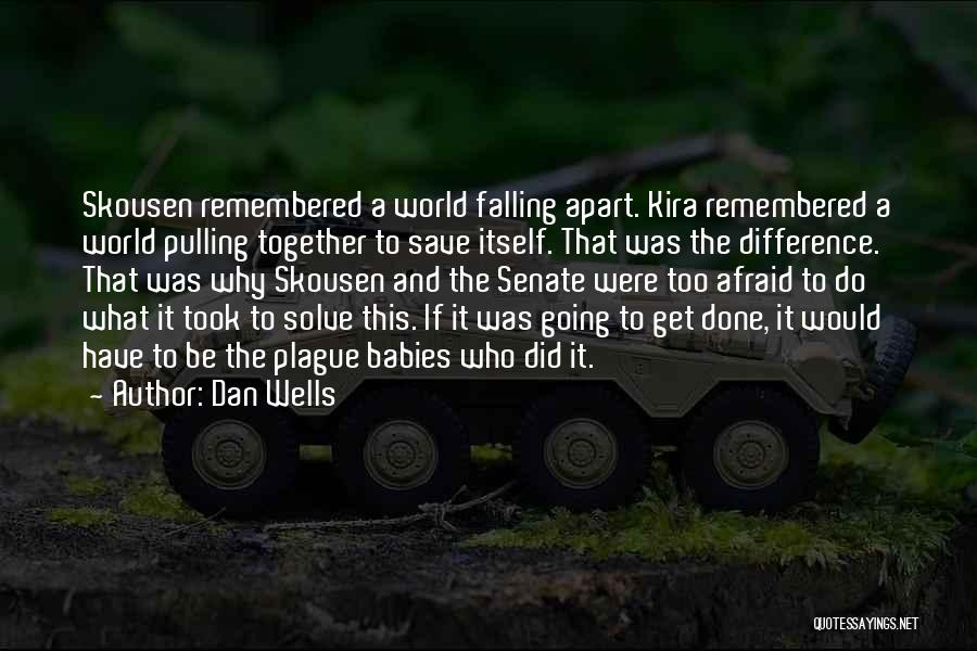 Your World Falling Apart Quotes By Dan Wells