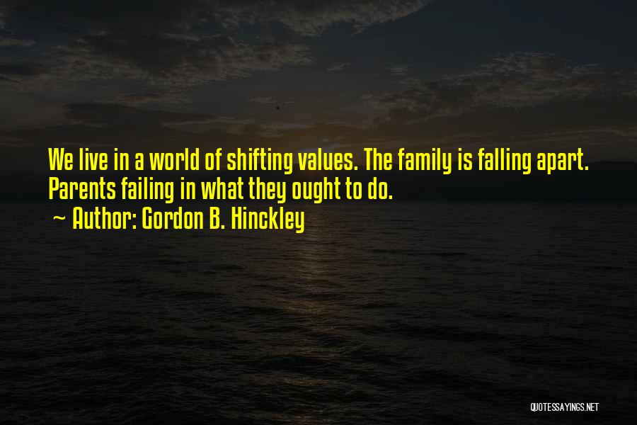 Your World Falling Apart Quotes By Gordon B. Hinckley