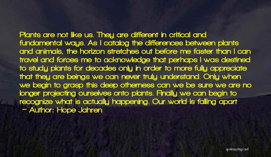 Your World Falling Apart Quotes By Hope Jahren