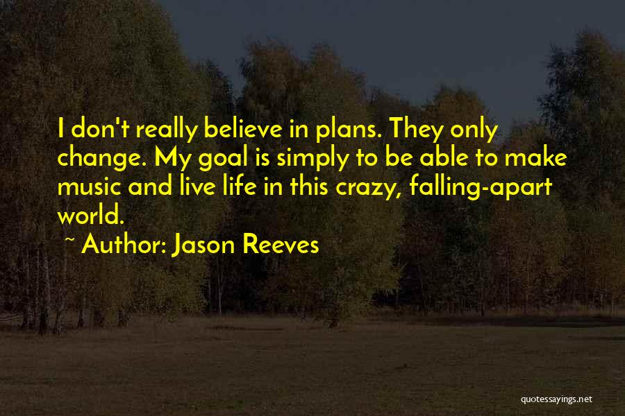 Your World Falling Apart Quotes By Jason Reeves