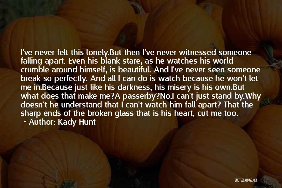 Your World Falling Apart Quotes By Kady Hunt
