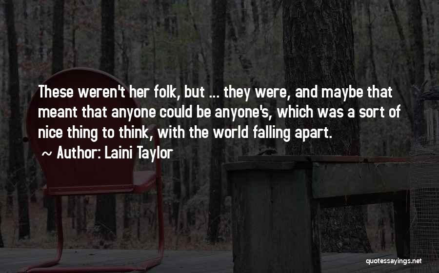 Your World Falling Apart Quotes By Laini Taylor