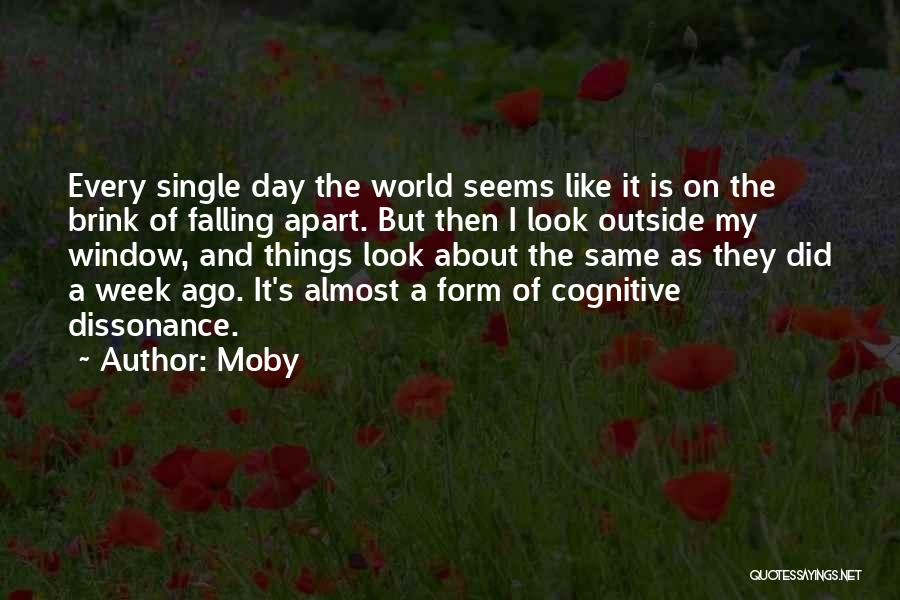 Your World Falling Apart Quotes By Moby