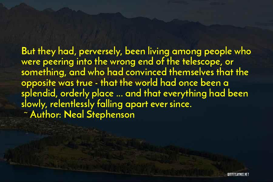 Your World Falling Apart Quotes By Neal Stephenson