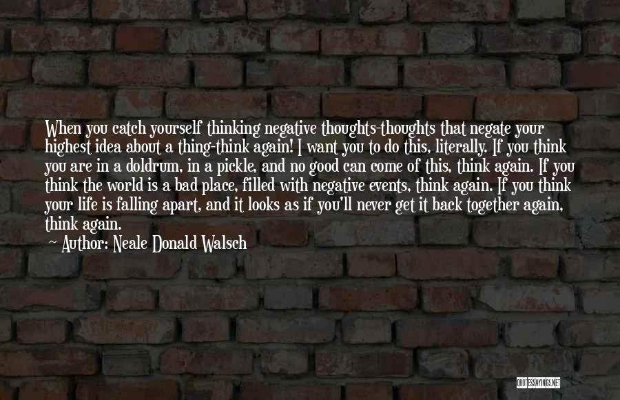 Your World Falling Apart Quotes By Neale Donald Walsch