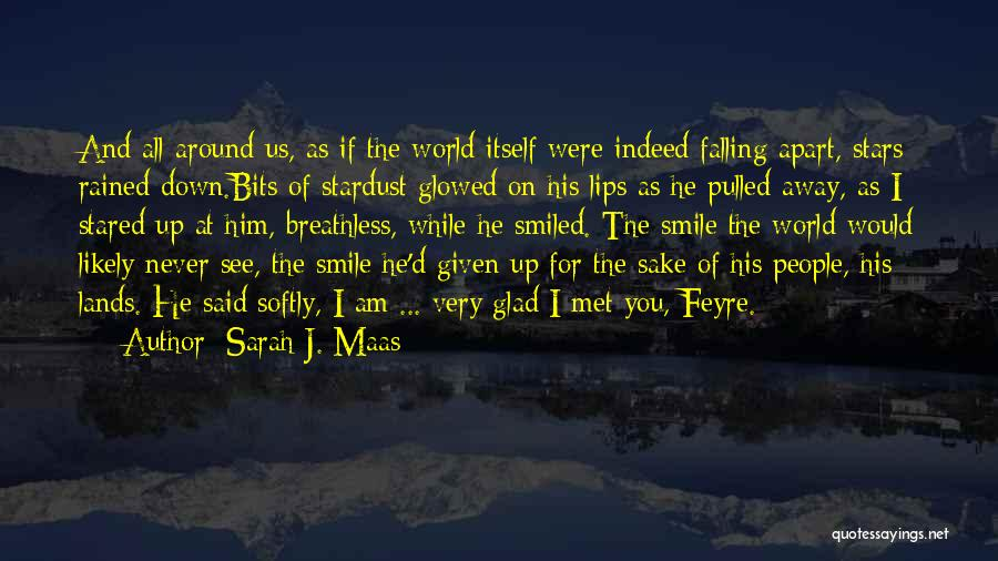 Your World Falling Apart Quotes By Sarah J. Maas