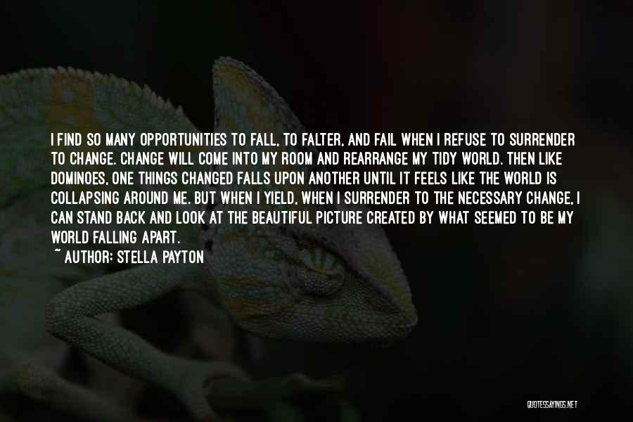 Your World Falling Apart Quotes By Stella Payton
