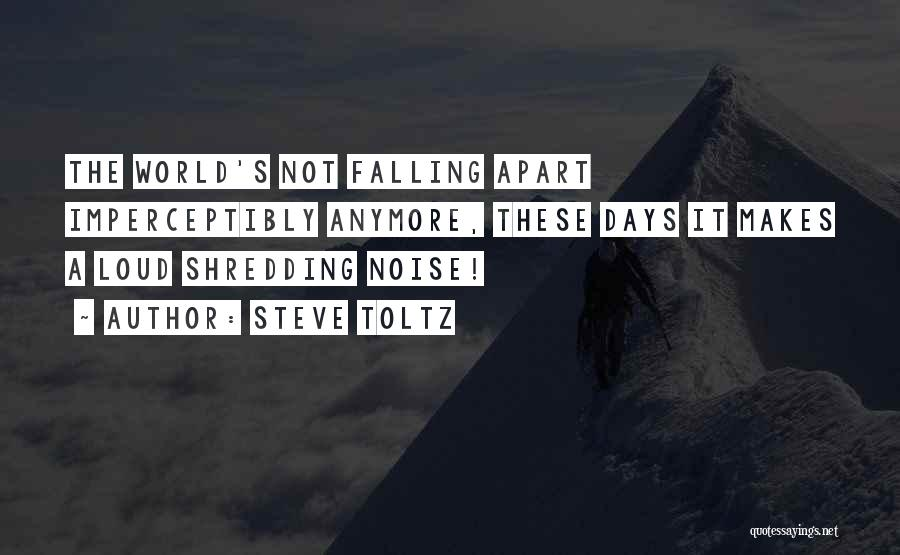Your World Falling Apart Quotes By Steve Toltz