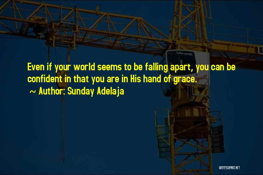 Your World Falling Apart Quotes By Sunday Adelaja