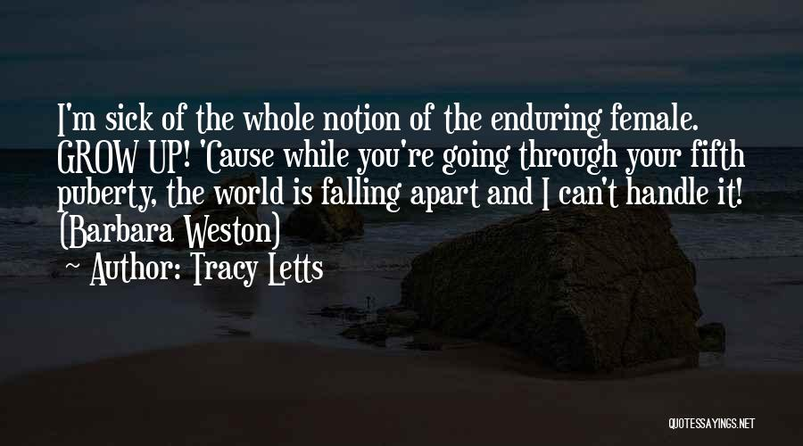 Your World Falling Apart Quotes By Tracy Letts