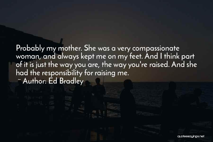 You're A Part Of Me Quotes By Ed Bradley