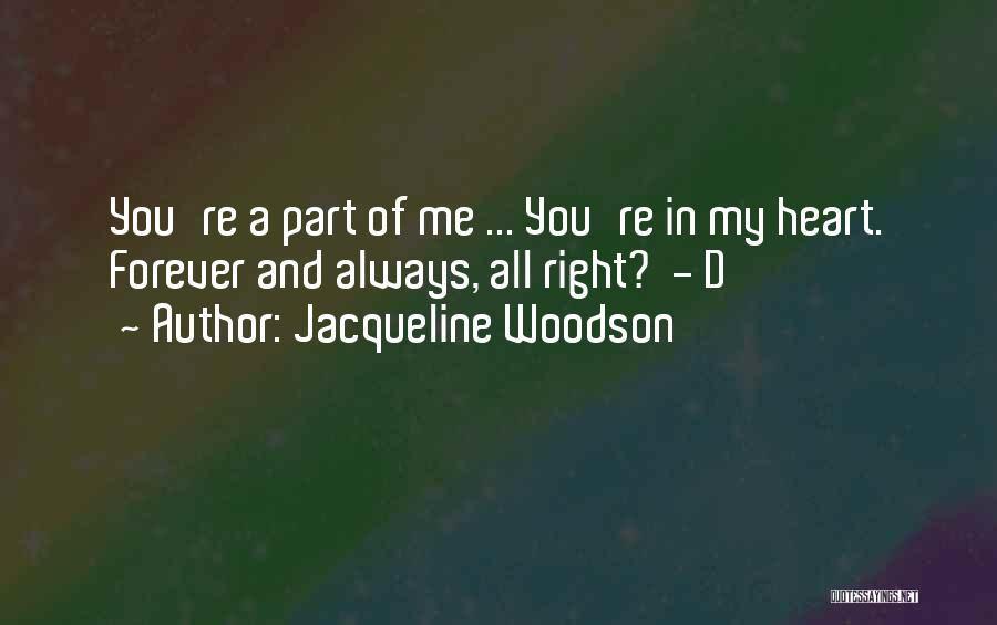 You're A Part Of Me Quotes By Jacqueline Woodson