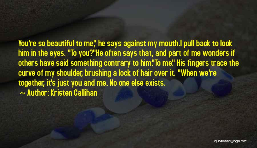 You're A Part Of Me Quotes By Kristen Callihan