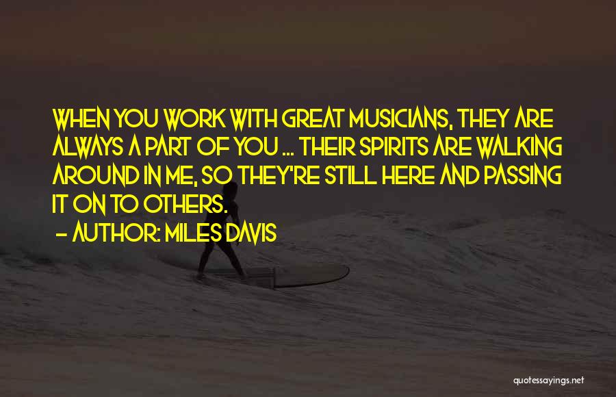 You're A Part Of Me Quotes By Miles Davis