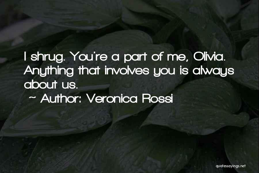 You're A Part Of Me Quotes By Veronica Rossi