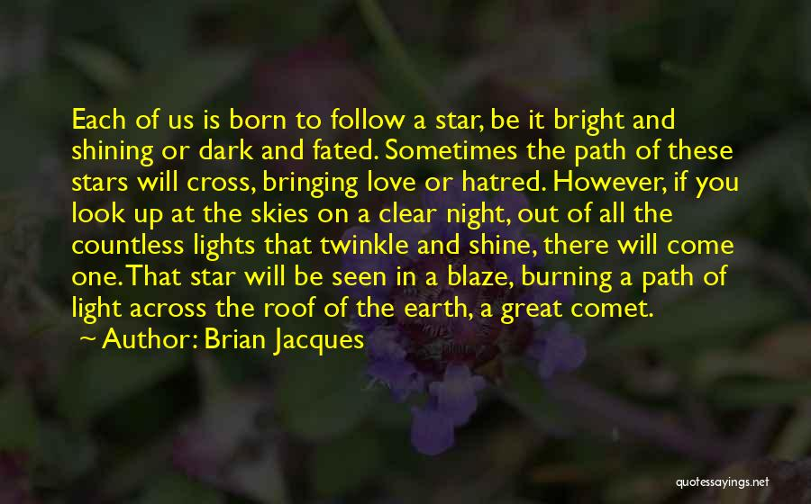 You're A Shining Star Quotes By Brian Jacques