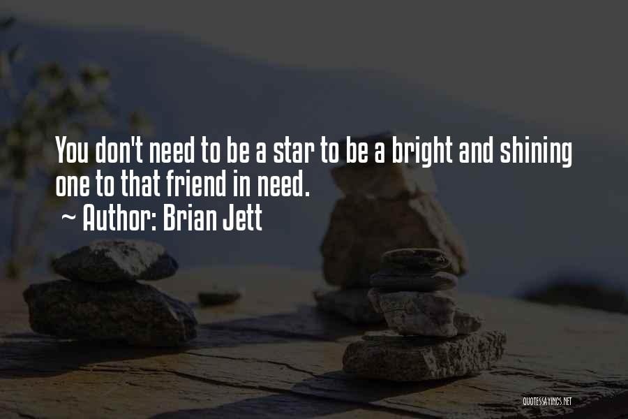You're A Shining Star Quotes By Brian Jett