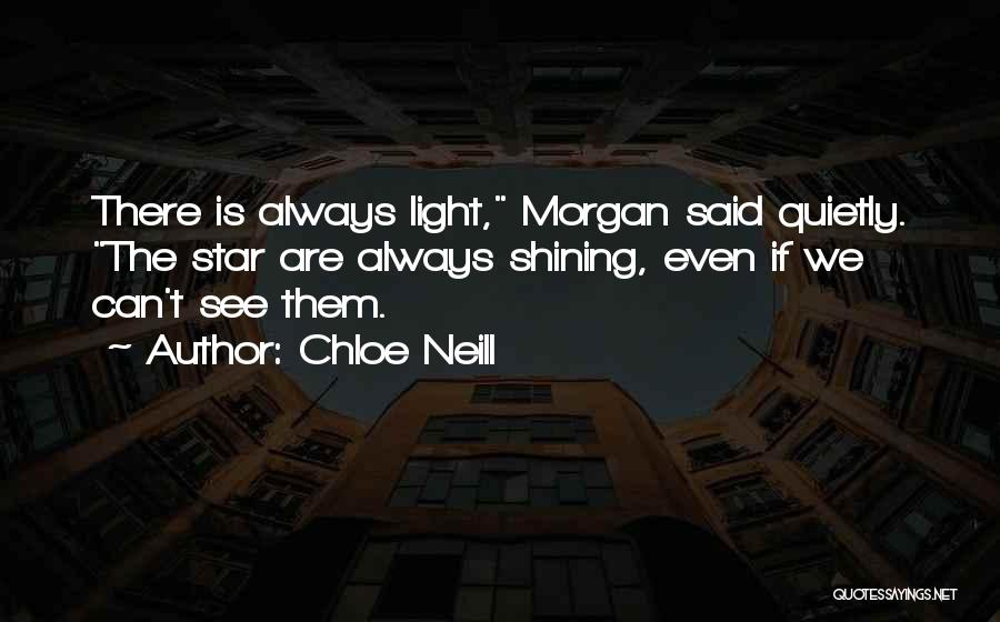 You're A Shining Star Quotes By Chloe Neill
