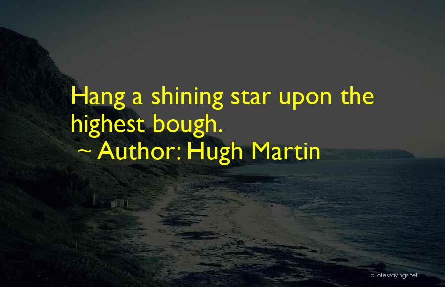 You're A Shining Star Quotes By Hugh Martin