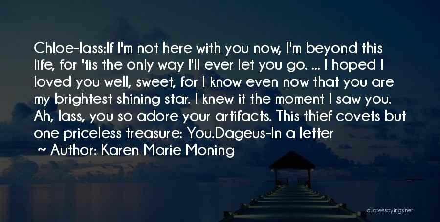 You're A Shining Star Quotes By Karen Marie Moning
