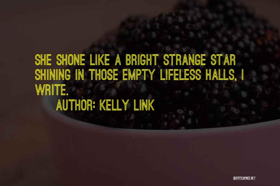 You're A Shining Star Quotes By Kelly Link