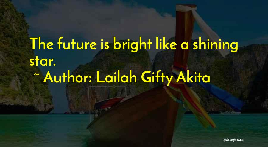 You're A Shining Star Quotes By Lailah Gifty Akita