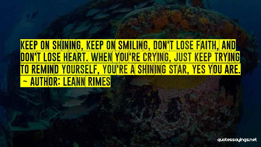 You're A Shining Star Quotes By LeAnn Rimes