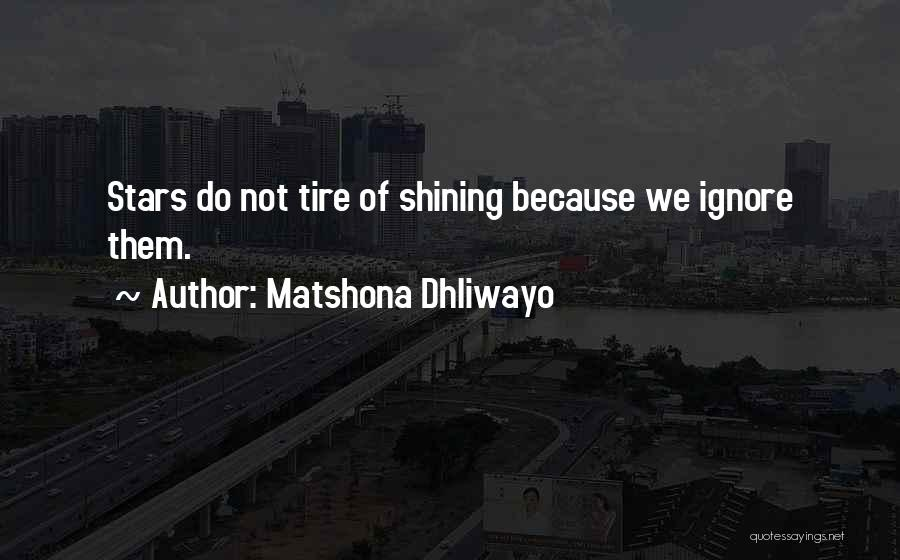 You're A Shining Star Quotes By Matshona Dhliwayo