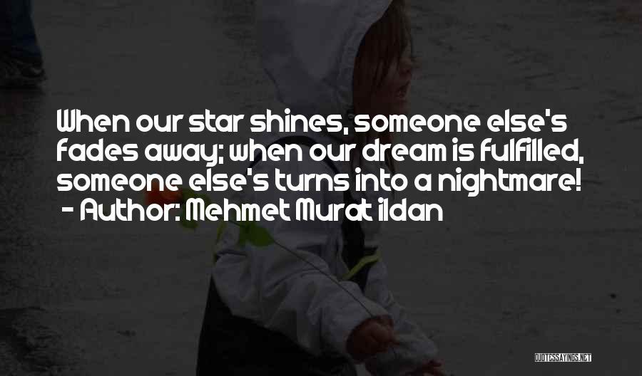 You're A Shining Star Quotes By Mehmet Murat Ildan