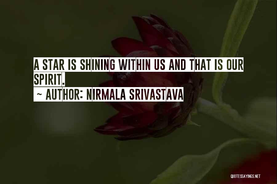 You're A Shining Star Quotes By Nirmala Srivastava