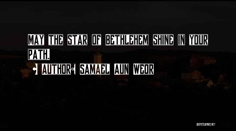 You're A Shining Star Quotes By Samael Aun Weor