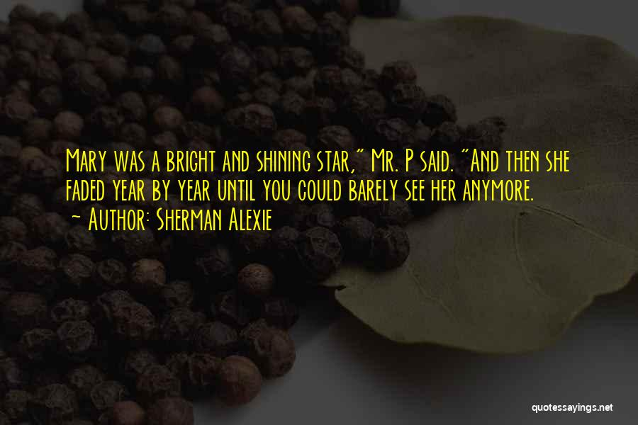 You're A Shining Star Quotes By Sherman Alexie