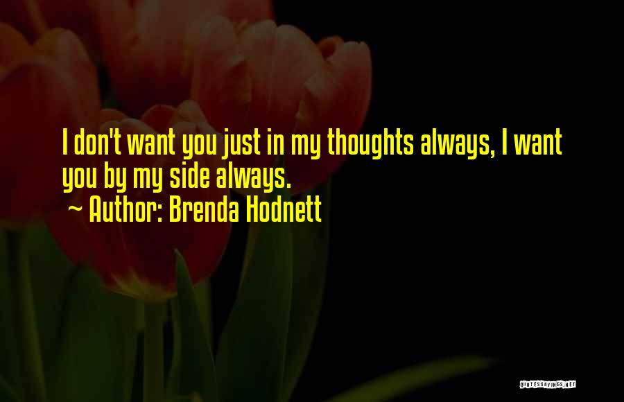 You're Always In My Thoughts Quotes By Brenda Hodnett