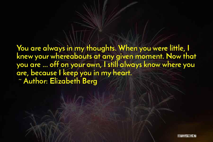 You're Always In My Thoughts Quotes By Elizabeth Berg