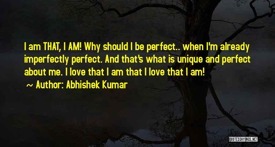You're Imperfectly Perfect Quotes By Abhishek Kumar