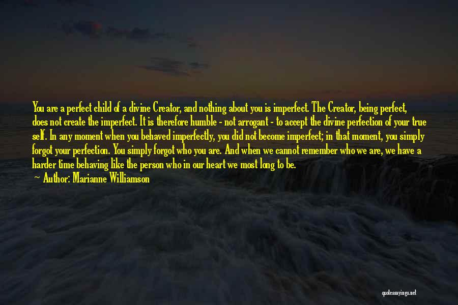You're Imperfectly Perfect Quotes By Marianne Williamson