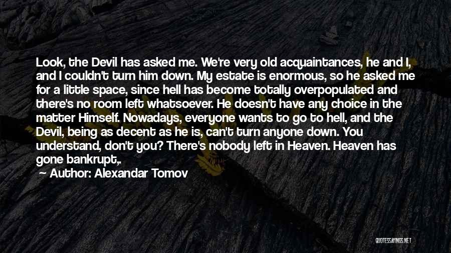 You're In Heaven Quotes By Alexandar Tomov