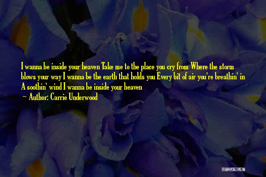You're In Heaven Quotes By Carrie Underwood