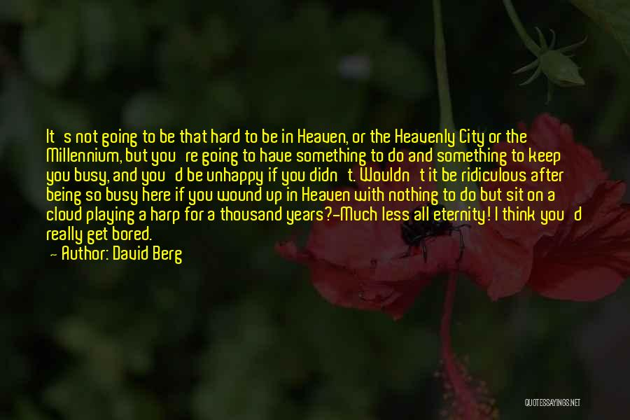 You're In Heaven Quotes By David Berg