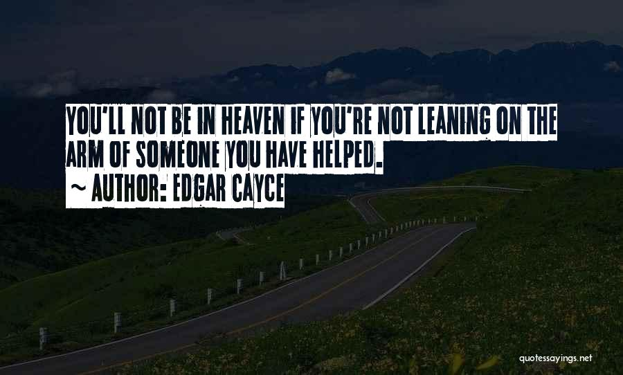 You're In Heaven Quotes By Edgar Cayce