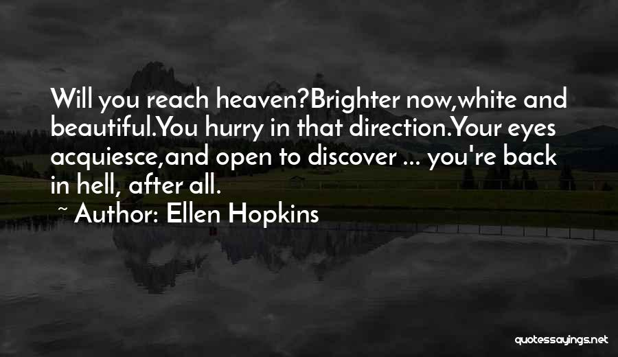 You're In Heaven Quotes By Ellen Hopkins