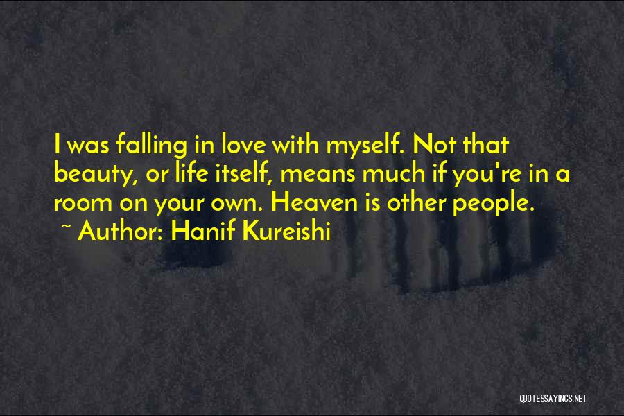 You're In Heaven Quotes By Hanif Kureishi