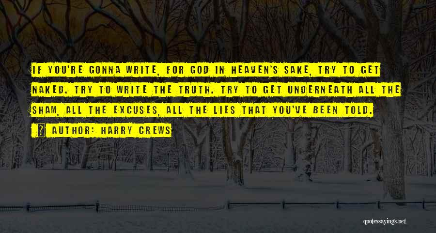 You're In Heaven Quotes By Harry Crews