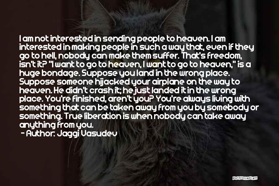 You're In Heaven Quotes By Jaggi Vasudev