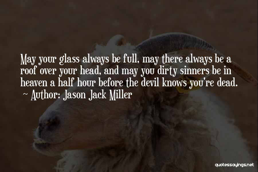 You're In Heaven Quotes By Jason Jack Miller