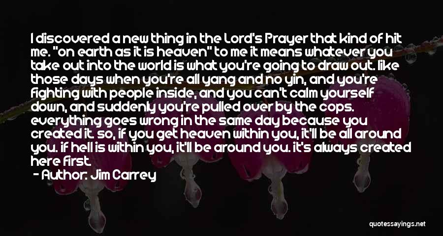 You're In Heaven Quotes By Jim Carrey