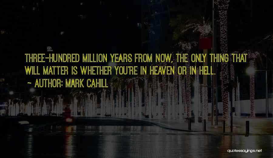 You're In Heaven Quotes By Mark Cahill